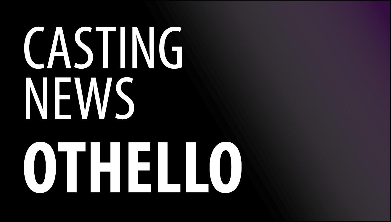 Casting News: Othello