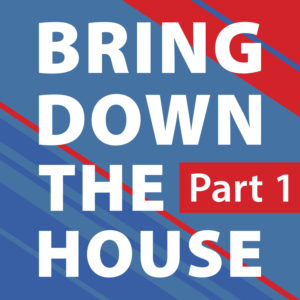 Bring Down the House - Part 1