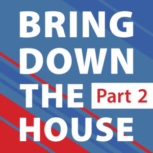 Bring Down the House - Part 2