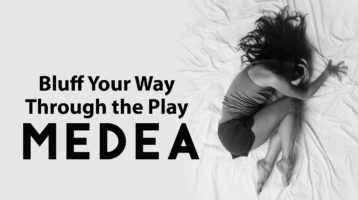 Bluff Your Way Through the Play: Medea
