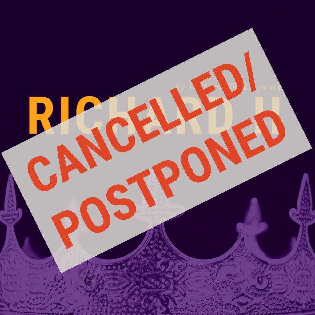 Richard II cancelled/postponed